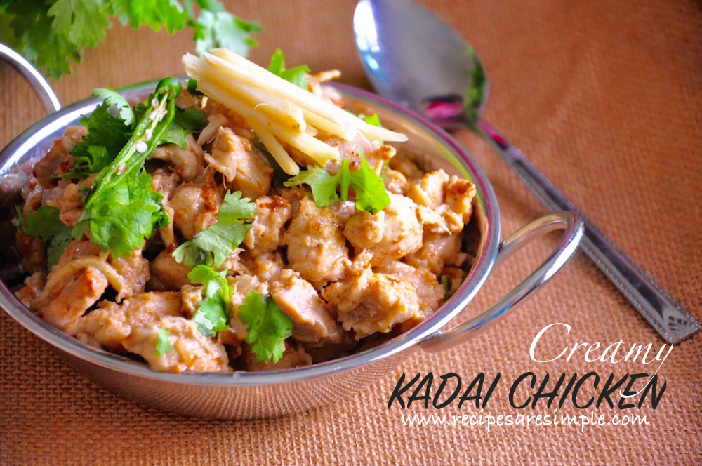 Kadai Chicken or Chicken Karahi – Melts in your mouth!!! So Good!